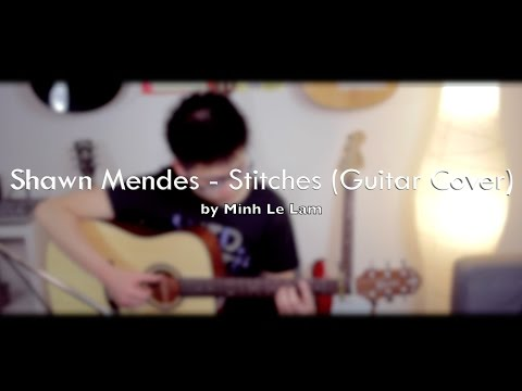 Shawn Mendes -  Stitches // Guitar Cover by Minh Le Lam