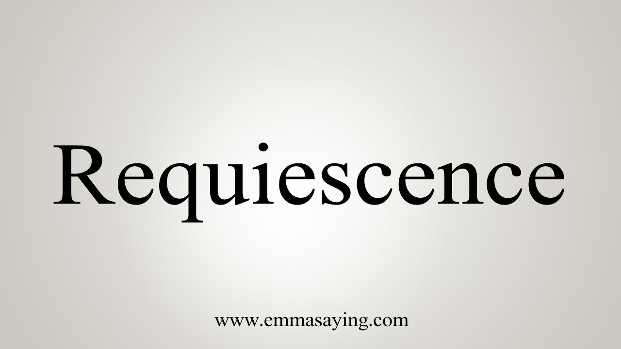 Download How To Say Requiescence