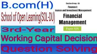 #Bcom #Bcomhonors #Financialmanagement Working Capital Decision  Question Solving
