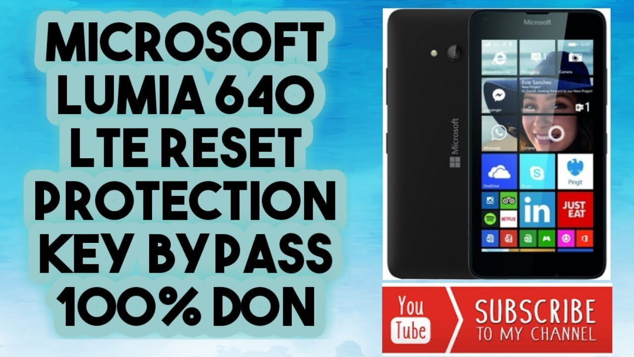 MICROSOFT LUMIA 640 LTE PROTECTION KEY BYPASS 100% DON