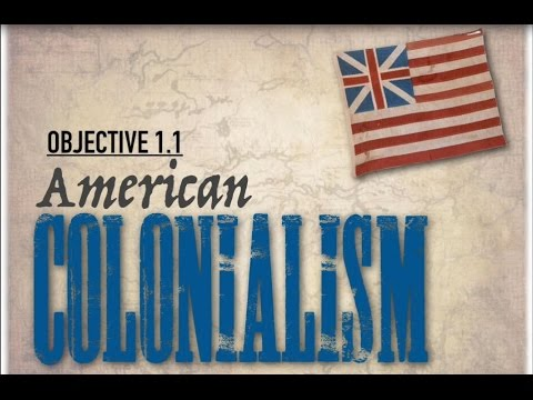 Objective 1.1: American Colonialism