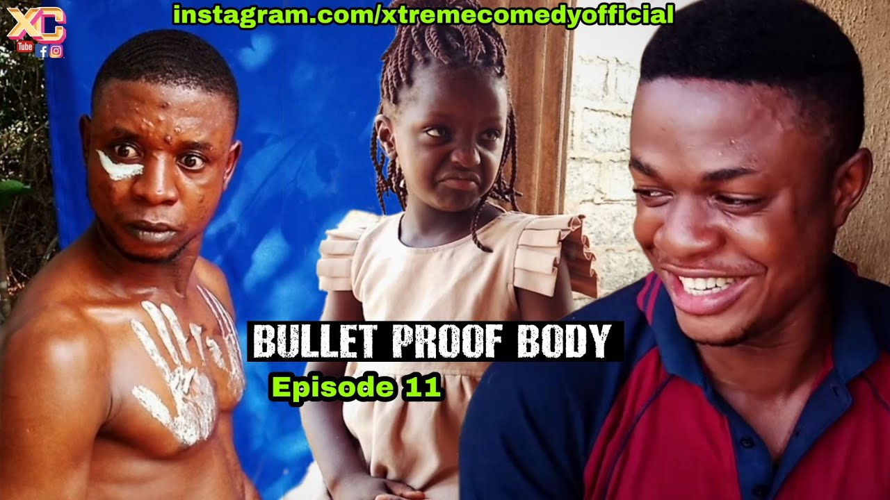 Download Bullet & Knife Proof Body (Xtreme Comedy) (Episode 11)