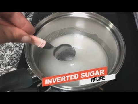 Uses and how to make inverted sugar