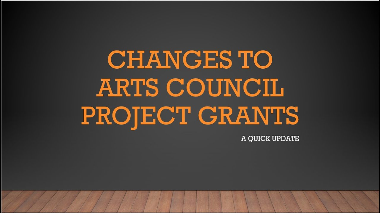 Update: Changes to Arts Council Project Grants