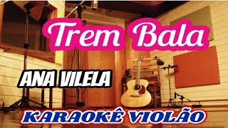 Baixar Ana Vilela -  Trem Bala (KARAOKÊ VIOLÃO)