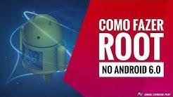 COMO FAZER ROOT NO ANDROID 6.0