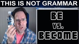 be become becomes to be verb to become verb basic english grammar irregular verbs be vs become