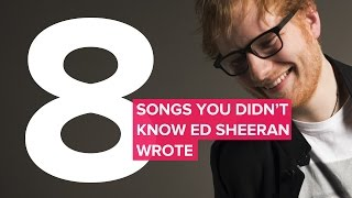 8 Songs You Didn't Know Ed Sheeran Wrote