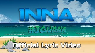 INNA - Iguana (Lyric Video) Letra