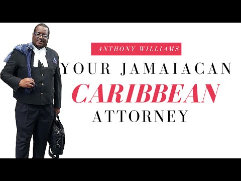 Anthony Williams, Your Jamaican/Caribbean Attorney +18764736275