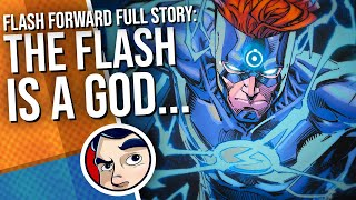 "Flash Forward ""Flash Becomes a God"" - Full Story | Comicstorian"