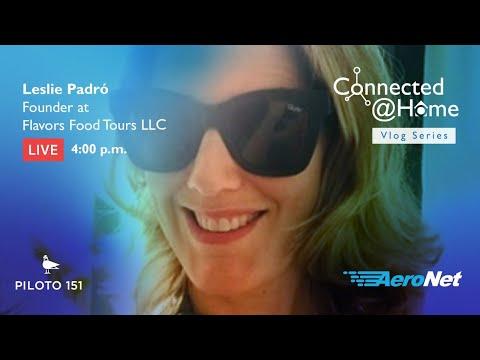 Connected@Home Vlog 🎙 Leslie Padró - Flavors Food Tours LLC