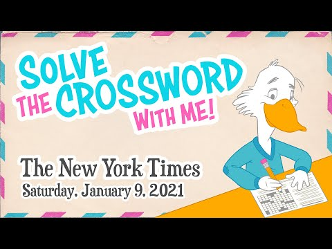 Solve With Me: The New York Times Crossword - Saturday, January 9, 2021