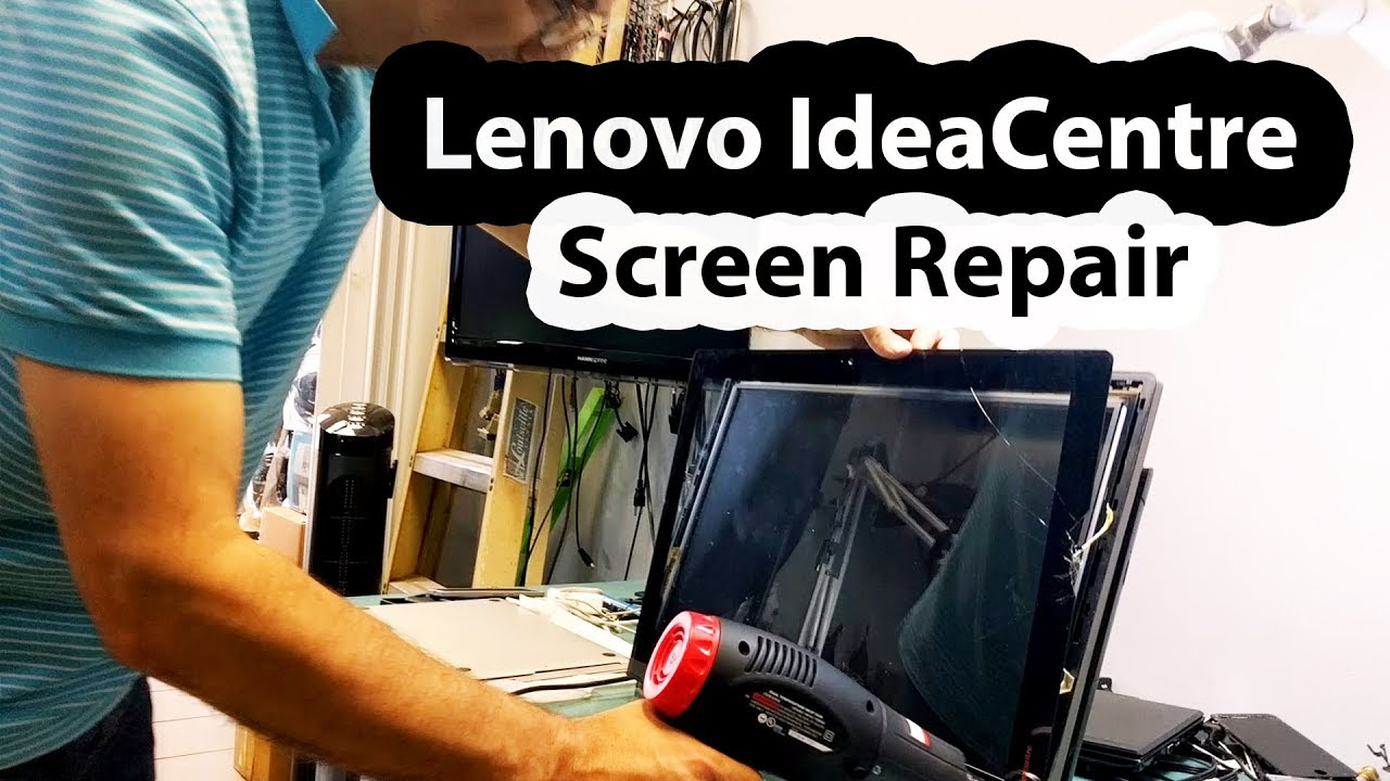Lenovo AIO IdeaCentre B540 broken screen repair