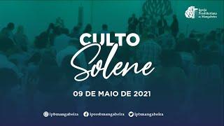 Culto Solene - Ig. Presbiteriana de Mangabeira - 09/05/2021