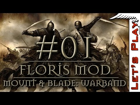 Mount & Blade: Warband #01 w/ Floris Mod - Let's Play