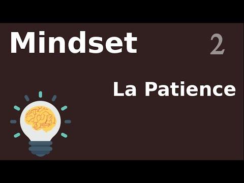 LA PATIENCE - MINDSET #2