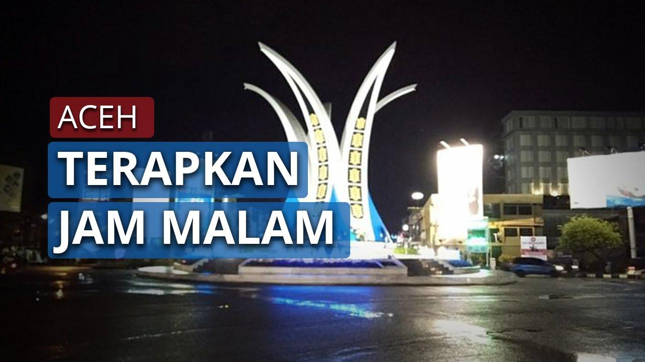 Banda Aceh Terapkan Jam Malam Untuk Mengurangi Penyebaran Covid 19 Youtube