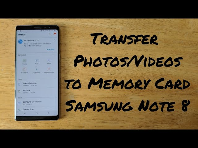 How to transfer photos/videos from Note 8 to Memory card