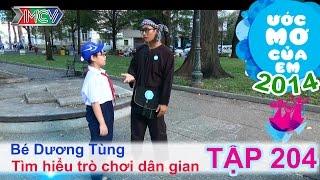 Tìm hiểu trò chơi dân gian - Nguyễn Lâm Dương Tùng | ƯỚC MƠ CỦA EM | Tập 204