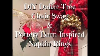 DIY Dollar Tree chair swag & Pottery Barn Inspired napkin rings