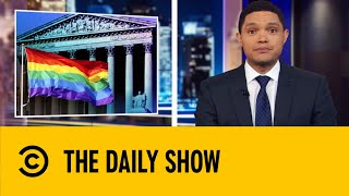 supreme-court-considers-major-lgbt-rights-cases-the-daily-show-with-trevor-noah