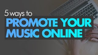 5 Ways To Promote Your Music Online in 2018 ????????