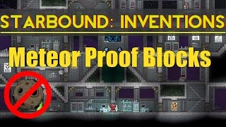 Starbound Inventions: Meteor Proof Blocks!