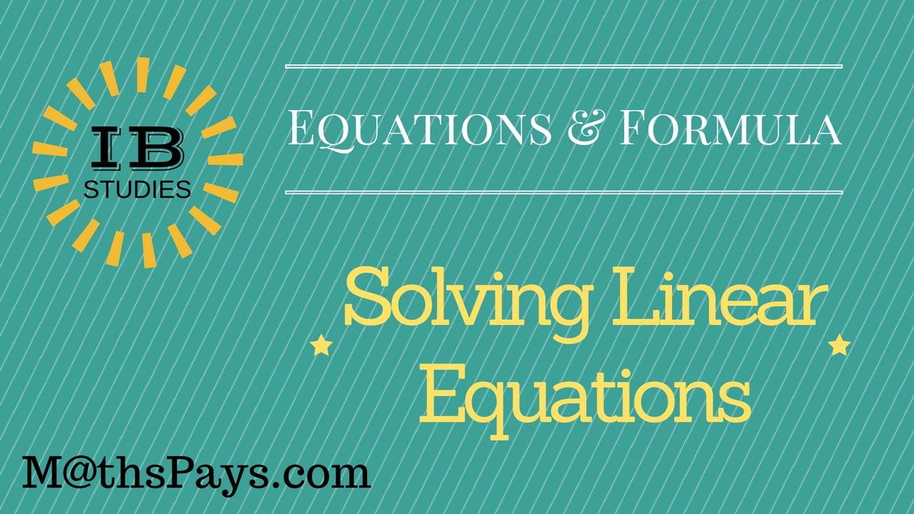 Solving Linear Equations IB Studies - YouTube