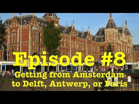 Getting from Amsterdam Centraal Station to Paris Gare du Nord (also Delft and Antwerp)