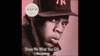 Jay Z - Show Me What You Got ft. Dee Lirious [REMIX]