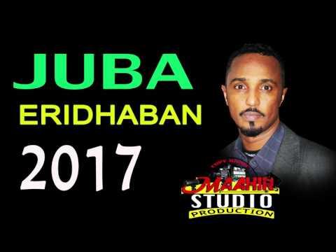 ABDIQADIR JUBA 2017 ERIBADHAN OFFICIAL SON BY MAAHIR MEDIA PRO