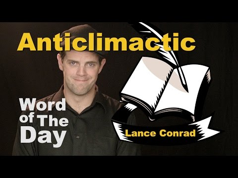 Anticlimactic - Word Of The Day With Lance Conrad