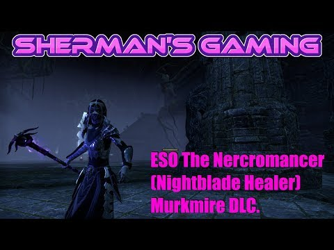 ESO The Nercromancer (Nightblade Healer) Murkmire DLC.