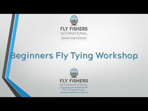 Fly Fishers International Beginner Fly Tying Workshop