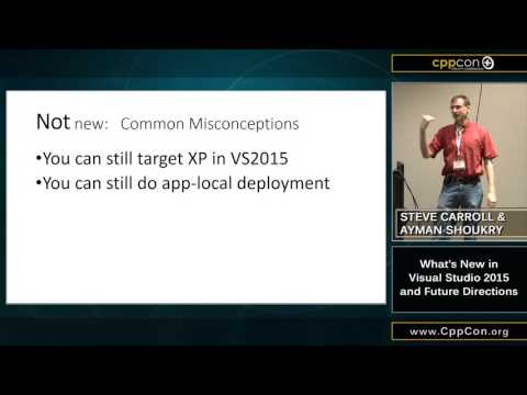 "CppCon 2015: Steve Carroll • Ayman Shoukry ""What's New in Visual C++ 2015 and Future Directions"""