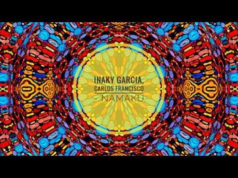 Inaky Garcia, Carlos Francisco - Namaku (Original Mix)