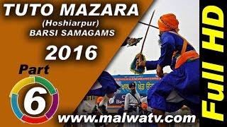 TUTO MAZARA (Hoshiarpur) ! BARSI SAMAGAMS - 2016 ! MAHALLA & GATKA SHOW ! Full HD ! Part Last