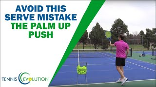 Common Tennis Serve Mistakes - The Palm Up Push!