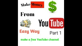 HOW TO OPEN A YOUTUBE CHANNEL.NEW MONETIZE UPDATE.PART 1