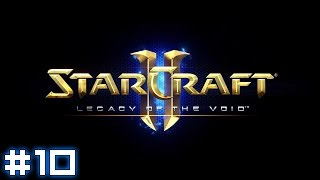 Starcraft II: Legacy of the Void #10 - Temple of Unification