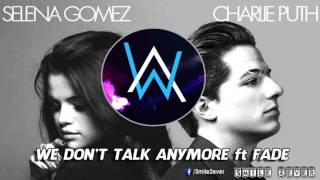 We Don't Talk Anymore ft Fade - Charlie Puth ft Alan Walker (Incredible Amazing Mashup)