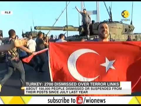 Turkey dismisses over 2700 over terror links
