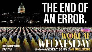 The End of an Error - Woke Wednesday
