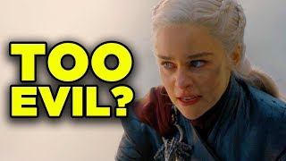 Game of Thrones Dany Madness Explained! TOO EVIL?