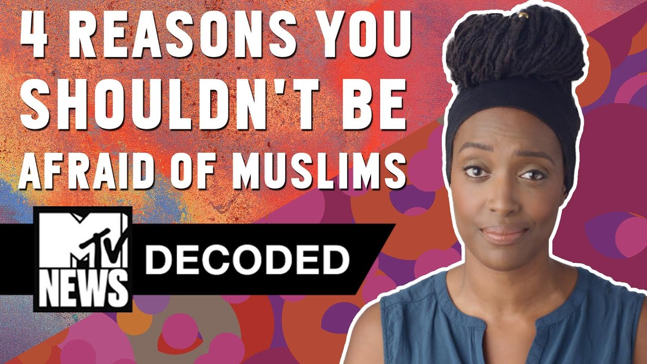 4 Reasons You Shouldn't Be Afraid of Muslims | Decoded | MTV News