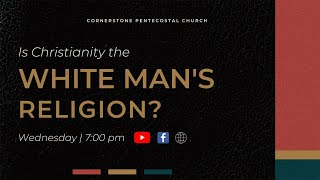 Christianity: The White Man's Religion? (Part 1) || Evangelist Butler || Bible Study