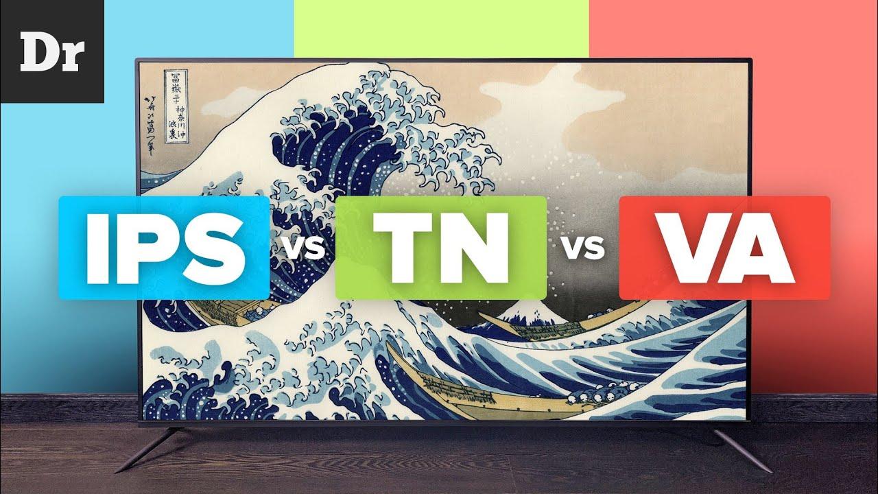 Выбрать ТВ ДИСПЛЕЙ: IPS vs TN vs VA. В ЧЕМ РАЗНИЦА?