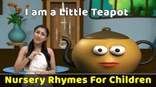 I am a Little Teapot Rhyme | Learn To Sing Nursery Poems | Preschool Songs | Baby Rhymes | Toddler