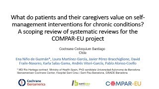 This presentation was recorded for the virtual #cochranesantiago colloquium 2019. what do patients and their caregivers value on self-management intervention...